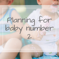 Everything You Need To Consider When Planning Baby Number 2