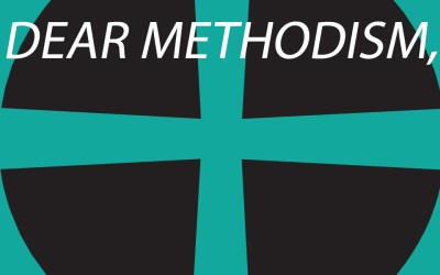 Dear Methodism,