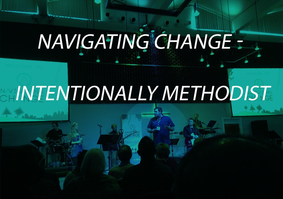Navigating Change – Intentionally Methodist