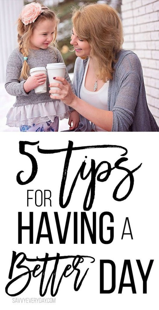 5 tips for having a better day