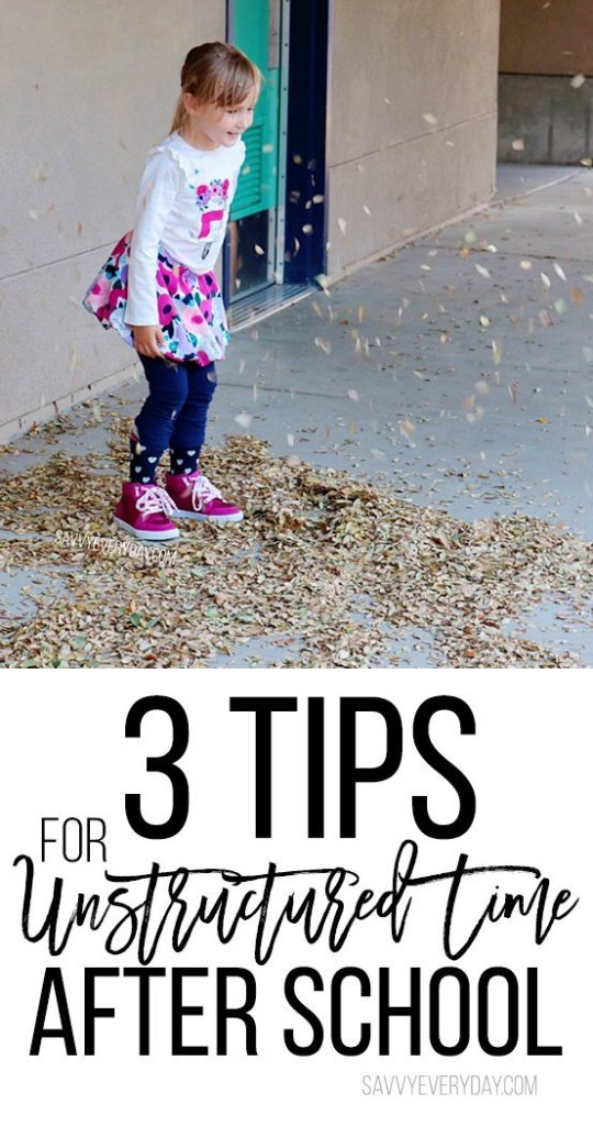 3 Tips For Unstructured Time After School