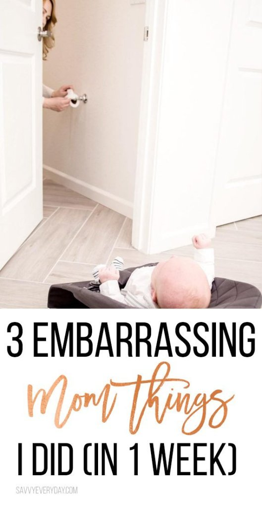 3 Embarrassing Mom Things I Did in One Week