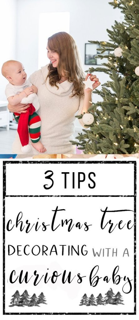 3 Tips for Christmas Tree Decorating with a Curious Baby