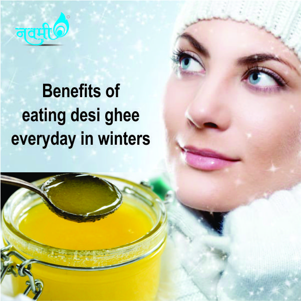 Benefits of eating desi ghee everyday in winters