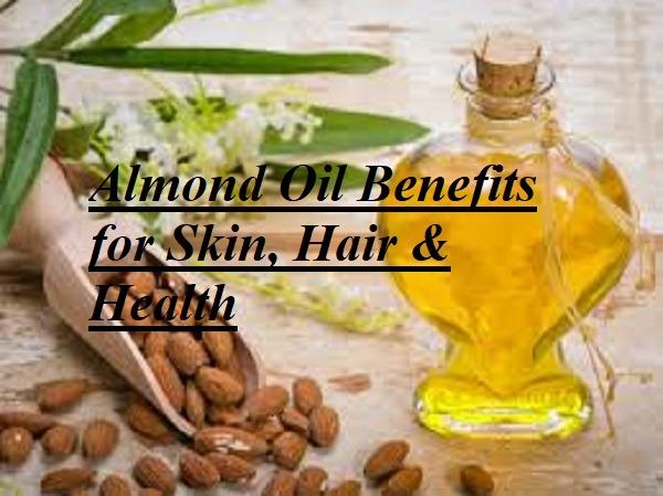 Almond Oil Benefits for Skin, Hair & Health