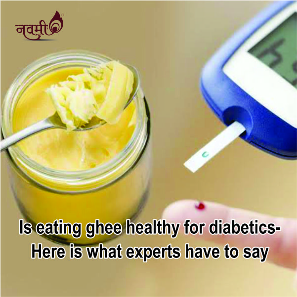 Is eating ghee healthy for diabetics- Here is what experts have to say