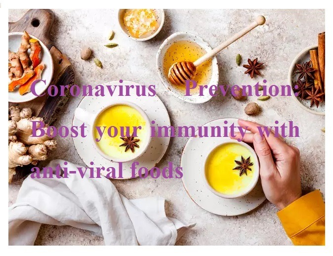 Coronavirus prevention: Boost your immunity with anti-viral foods
