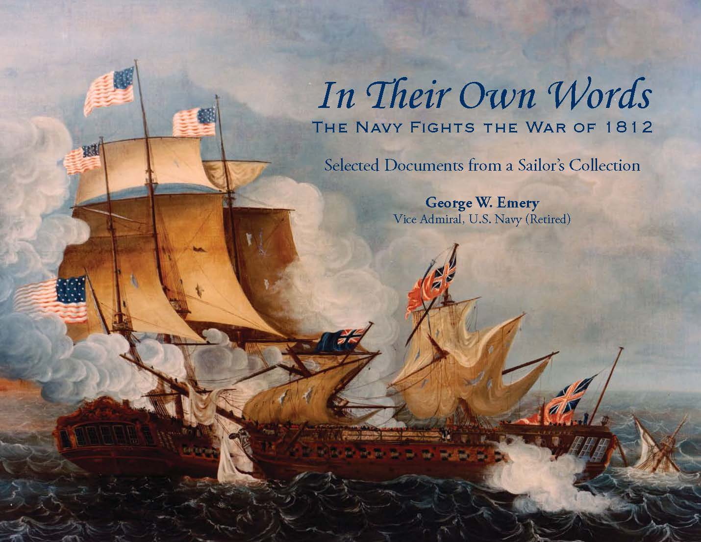 In Their Own Words A New Look At The Naval War Of