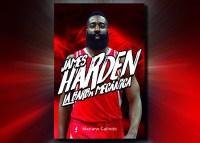 Ya a la venta 'James Harden, La Barba Mecánica', nuevo libro de Mariano Galindo