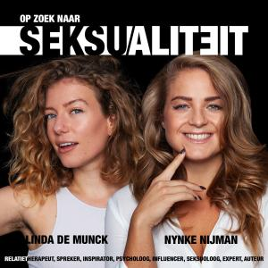 """Podcast """"OP ZOEK NAAR SEKSUALITEIT"""" met Linda de Munck en Nynke Nijman"""
