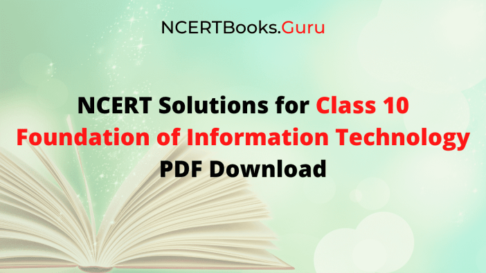 NCERT Solutions for Class 10 Foundation of Information Technology