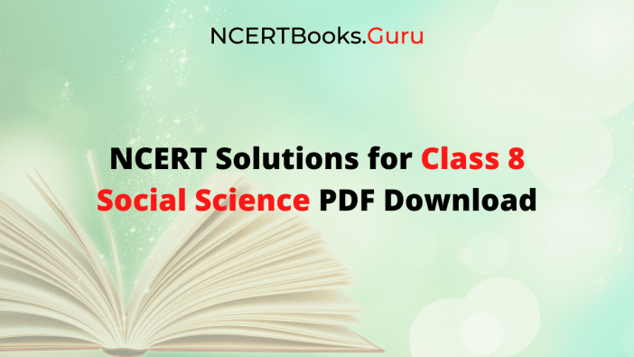 NCERT Solutions for Class 8 Social Science Free PDF Download
