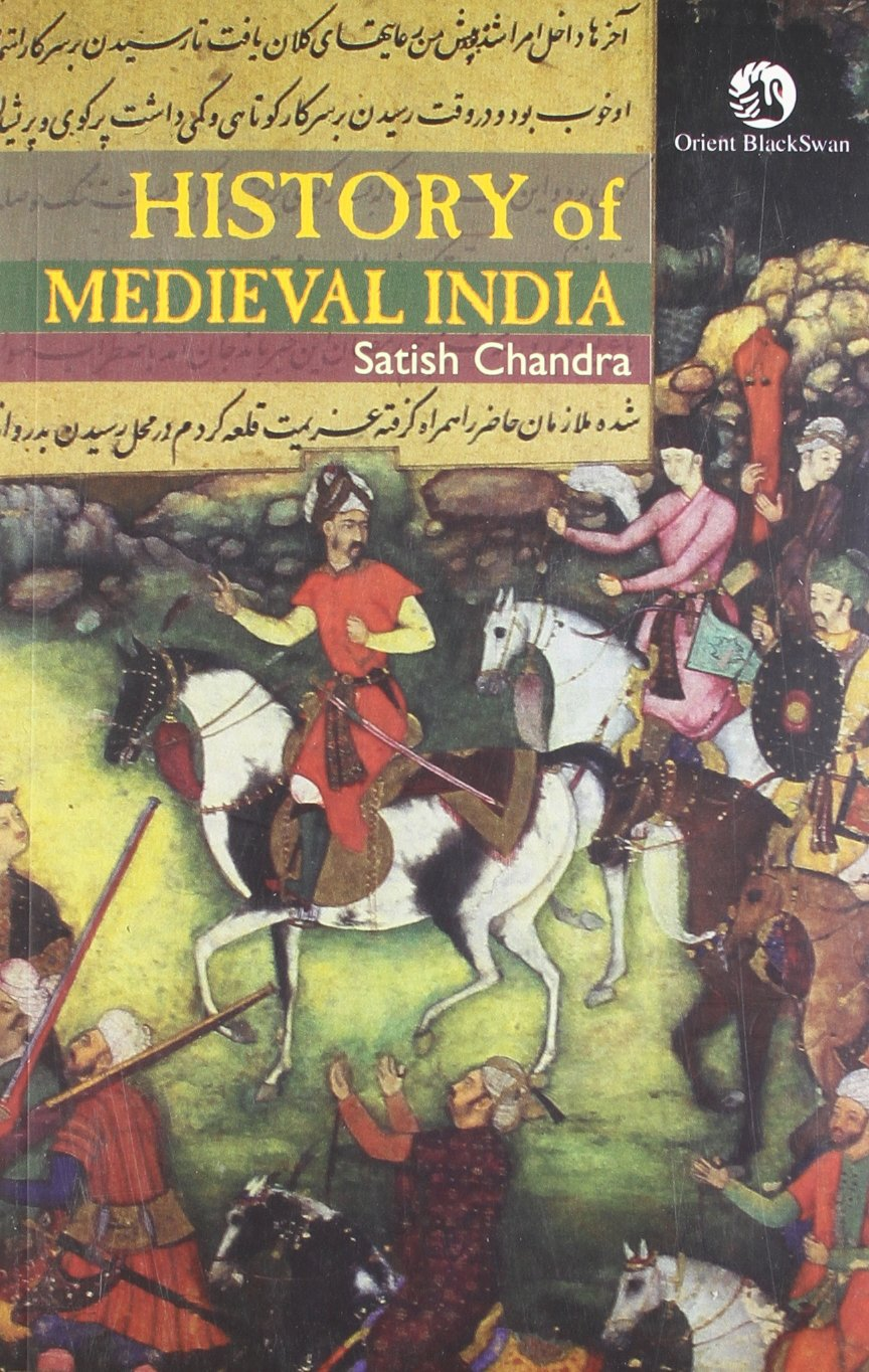 Medieval India by Satish Chandra