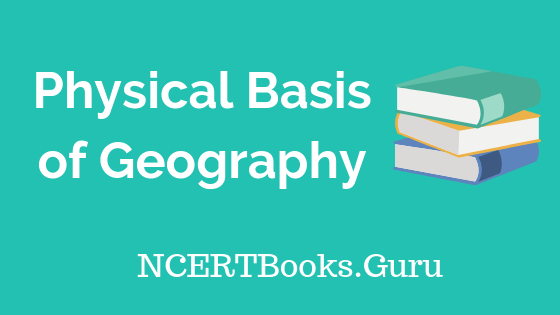 Old NCERT Physical Basis of Geography