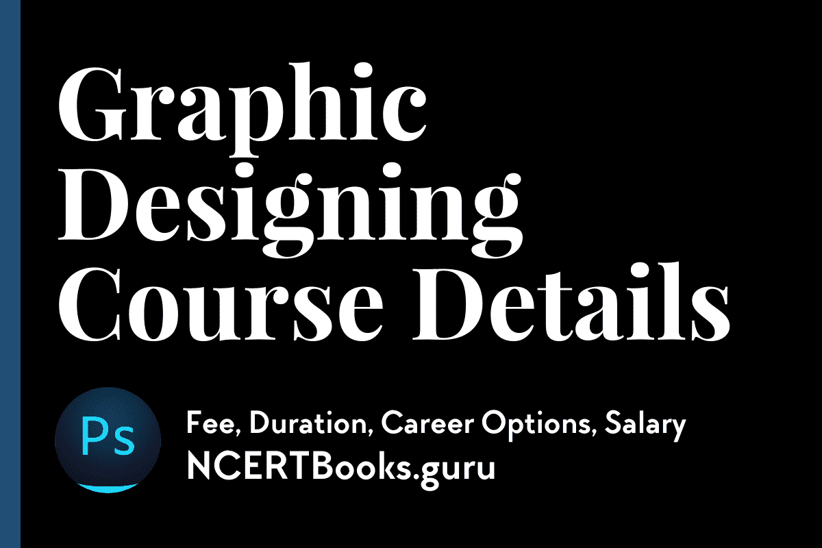Graphic Designing Course Details Fees Duration Syllabus Career Jobs