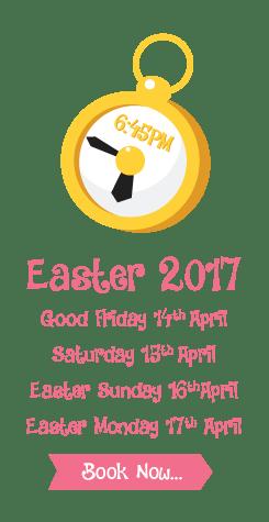Good Friday 14th April, Saturday 15th April, Easter Sunday 16th April, Easter Monday 17th April
