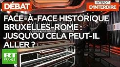 """""""Interdit d'interdire"""" : Face-à-face historique Bruxelles-Rome : jusqu'où cela peut-il aller ?"""