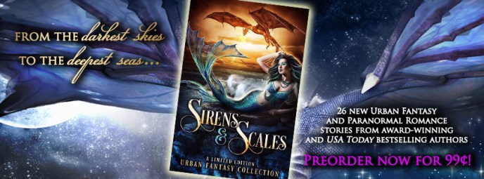 Sirens and Scales Urban Fantasy and Paranormal Romance Anthology