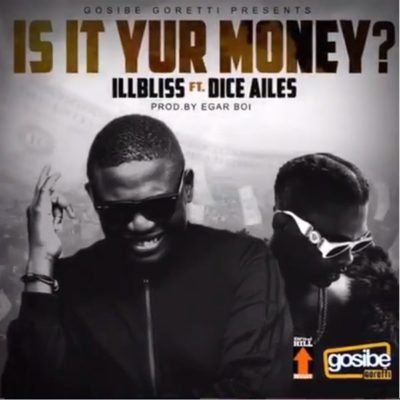 "iLLbliss – ""Is It Your Money?"" ft. Dice Ailes 1"