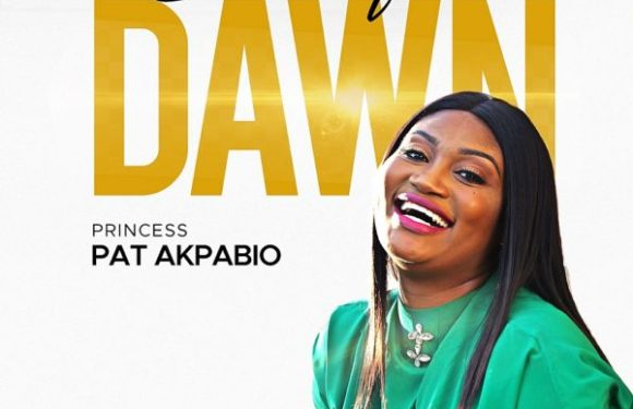 GOSPEL MUSIC: Princess Pat Akpabio – Break Of The Dawn |@patakpabio