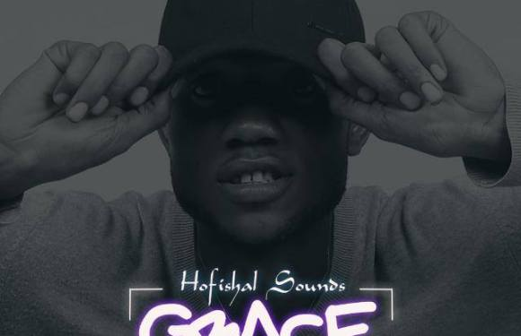Hofishal Sounds – Grace [New Music]