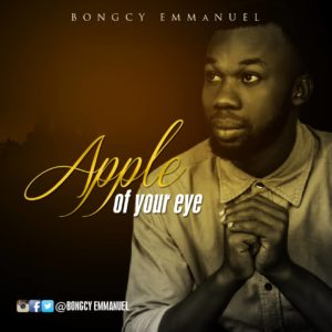 Bongcy Emmanuel - Apple of your Eyes