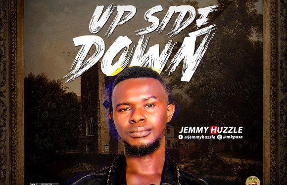 MUSIC: Jemmy Huzzle – Up Side Down (Prod. Nerosparkz)