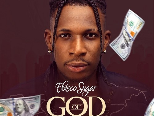 EbiscoSugar  drops Most anticipated EP #GodofCashOutEP to celebrate Birthday (Download)