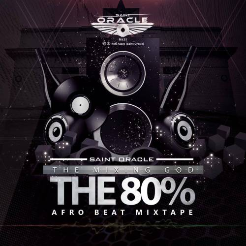 Saint Oracle - The 80% Afro Beat Mixtape