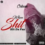 Cabum – When Shit Hit Da Fan (Mixed By Cabum)