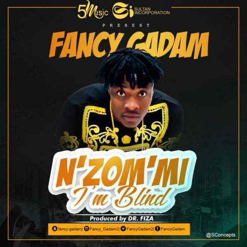 Fancy Gadam - N Zom Mi (I'm Blind) (Prod.by DrFiza)
