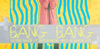 Gemini Major Ft. Patoranking - Bang Bang (Official Video)
