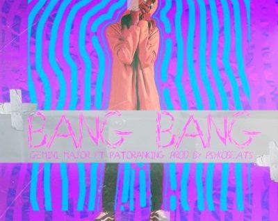 Gemini Major ft. Patoranking - Bang Bang