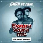 Guru ft. Dare Mame Beat – Ewura Wura Me (Prod. By DareMameBeat)