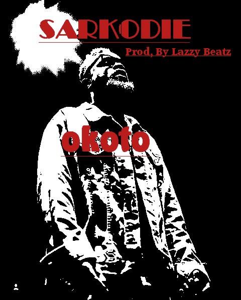 Sarkodie - Okoto (Prod. By Lazzy Beatz)