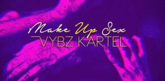 Vybz Kartel - Make Up Sex
