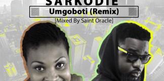 Yvonne Chaka Chaka ft Sarkodie - Umgoboti Remix (Mixed By Saint Oracle)