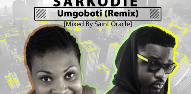 Yvonne Chaka Chaka ft Sarkodie – Umgoboti (Remix) (Mixed By Saint Oracle)