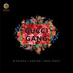 D'Prince ft. Davido X Don Jazzy – Gucci Gang