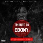 Danny Beatz x Brella x Ms Forson – Tribute To Ebony Reigns (Prod by Danny Beatz)