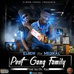 Elbow ft Medikal – Poof Gang Family (Prod by Dr Ray)
