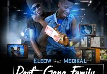 Elbow ft Medikal - Poof Gang Family (Prod by Dr Ray)