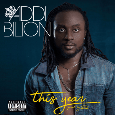 Addi Bilion - This Year ( Prod. By B2)