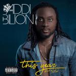 Addi Bilion – This Year (Prod. By B2)