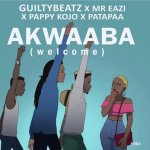 Guiltybeatz x Mr eazi x Patapaa x Pappy Kojo – Akwaaba (Official Video)