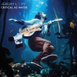 ALBUM: Jeremy Loops – Critical As Water
