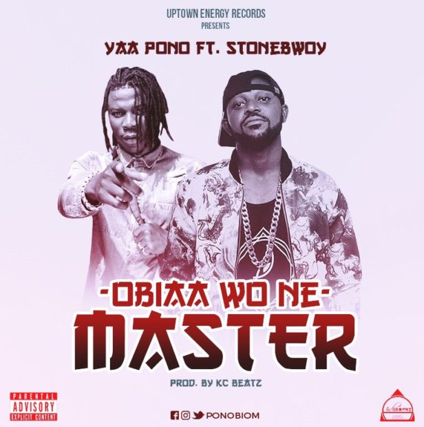 Next Release: Yaa Pono Ft Stonebwoy - Obiaa Wo Ne Master (Shatta Wale Diss)