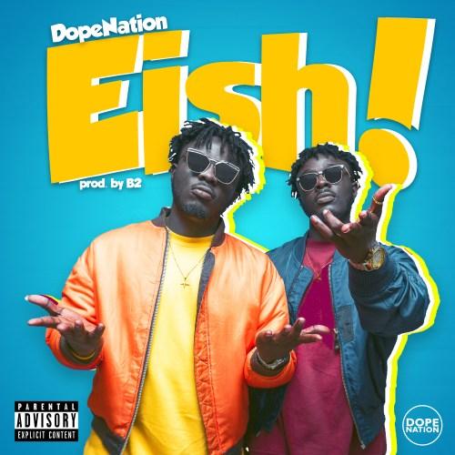 DopeNation - Eish (Prod. by B2)