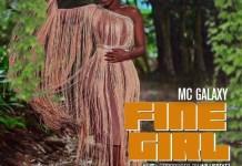 MC Galaxy - Fine Girl (Prod By Willis Beatz)