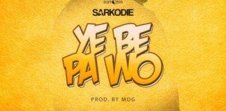 Sarkodie - Ye Be Pa Wo (Prod By MOG Beatz)